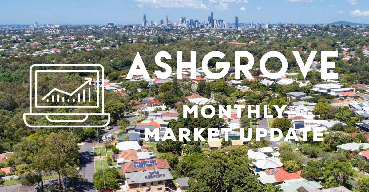 Ashgrove: Monthly Market Report